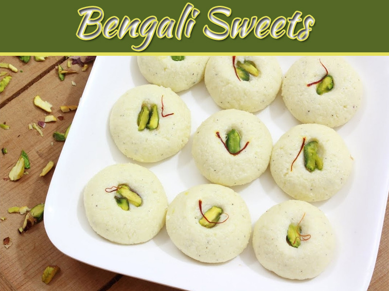7 Mouth-Watering Bengali Sweets You Must Taste