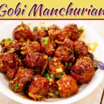 Easy And Crispy Restaurant Style Gobi Manchurian Recipe
