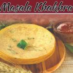 How To Make Gujarati Khakhra – Masala Khakhra Recipe