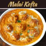 How To Make Malai Kofta?