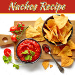 How To Make Nachos With Salsa Sauce For Kid