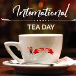 Let'S Celebrate 15Th December – International Tea Day