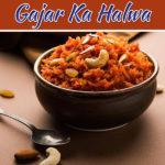 The Famous Sweet Dish For Winters – Gajar Ka Halwa