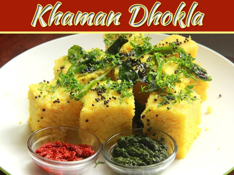Khaman: The Quickest And Tastiest Way To Prepare