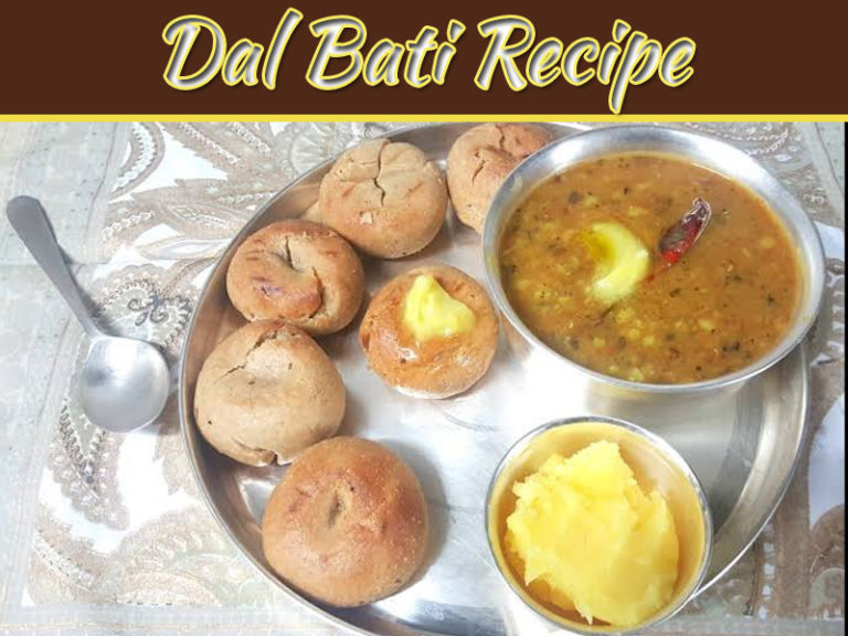 The Bust Of Flavours Of Rajasthan – Amazing Dal Bati Recipe