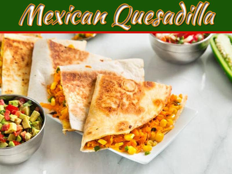 Authentic Mexican Quesadilla Recipe