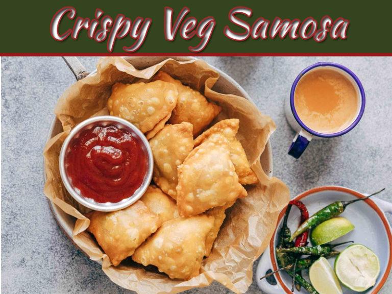 How To Make Crispy Veg Samosa: Rainy Special