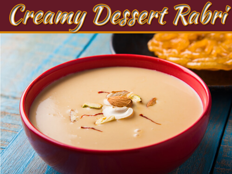 Indian Subcontinent Dish Rabri - Creamy Dessert That You Are Going To Fall In Love