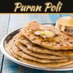 Puran Poli: How To Make Maharashtrian Puran Poli At Home