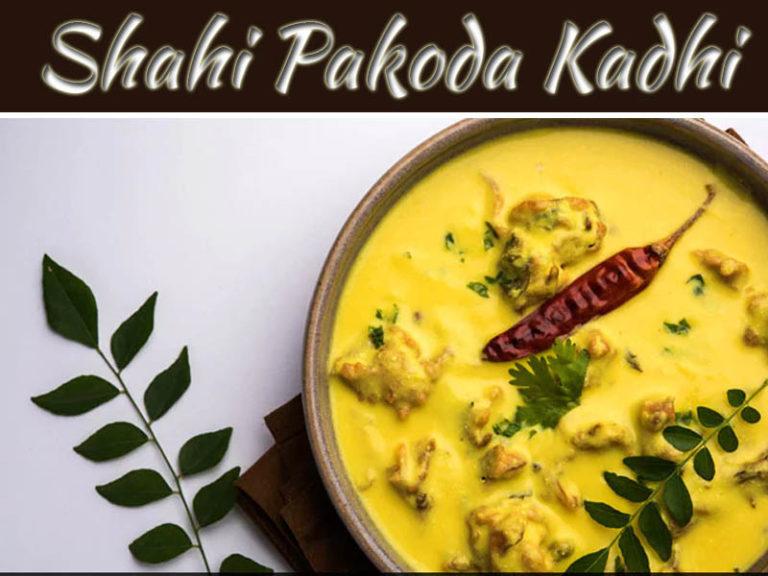 The Tastiest And Simplest Shahi Pakoda Kadhi Ever!
