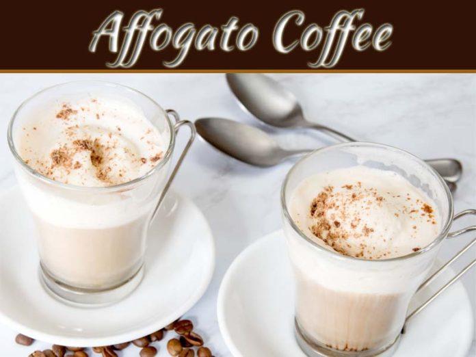 Quick And Delicious Beverage: Italian Affogato Coffee