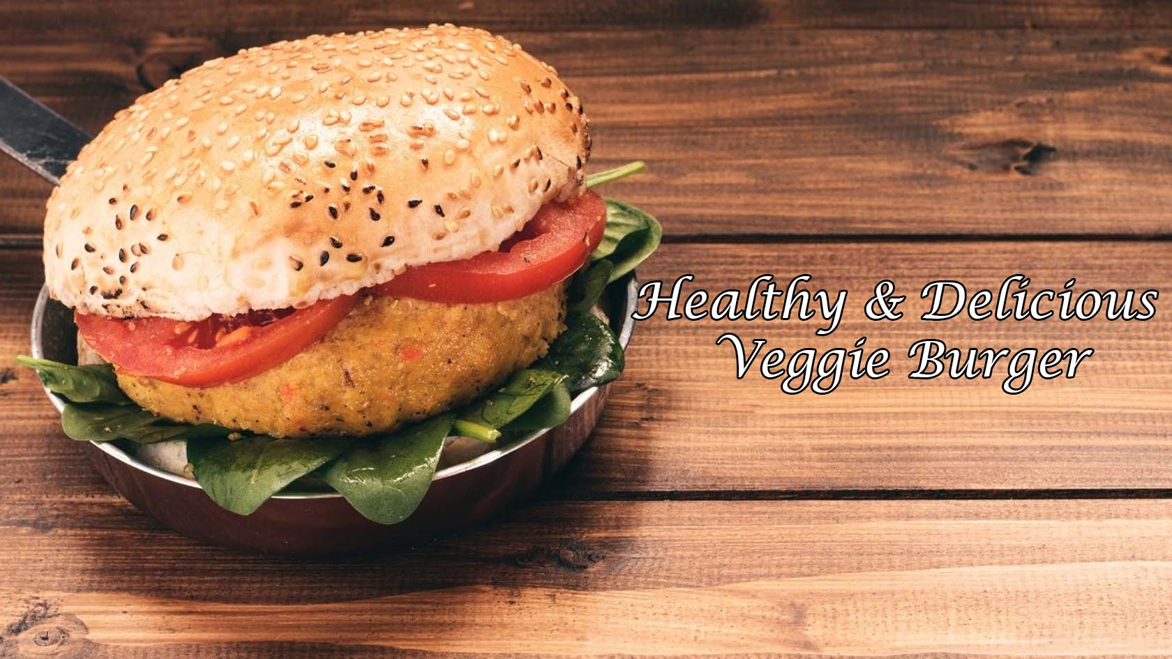 Healthy And Delicious Veggie Burger Recipe For Kids