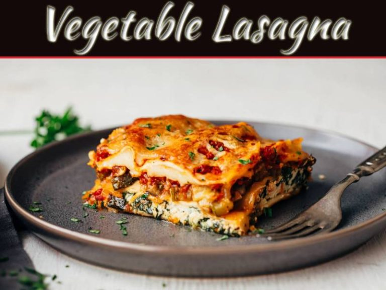 How To Make Vegetable Lasagna At Home