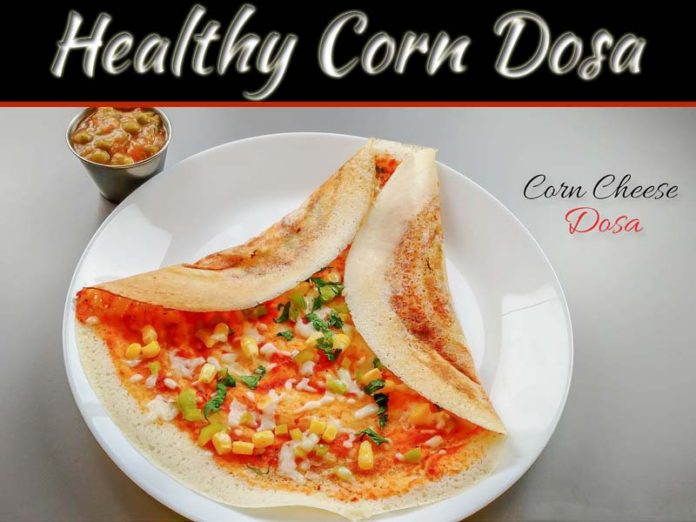 Healthy Corn Dosa The Easy Way To Cook And Enjoy!
