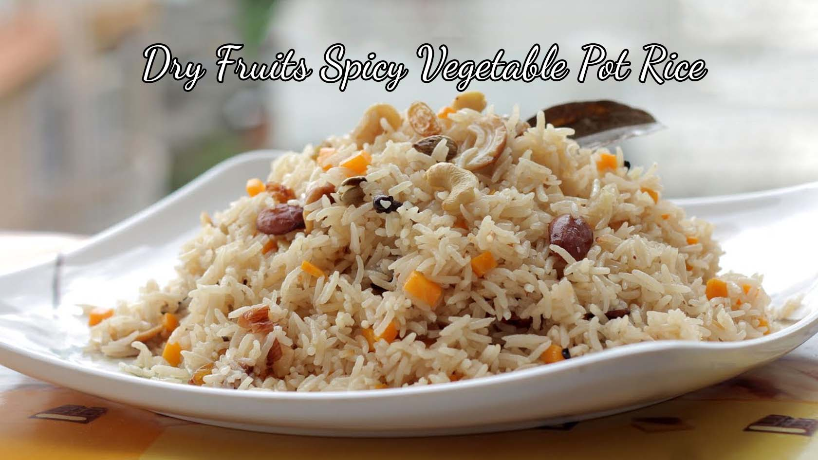Dry Fruits Spicy Vegetable Pot Rice