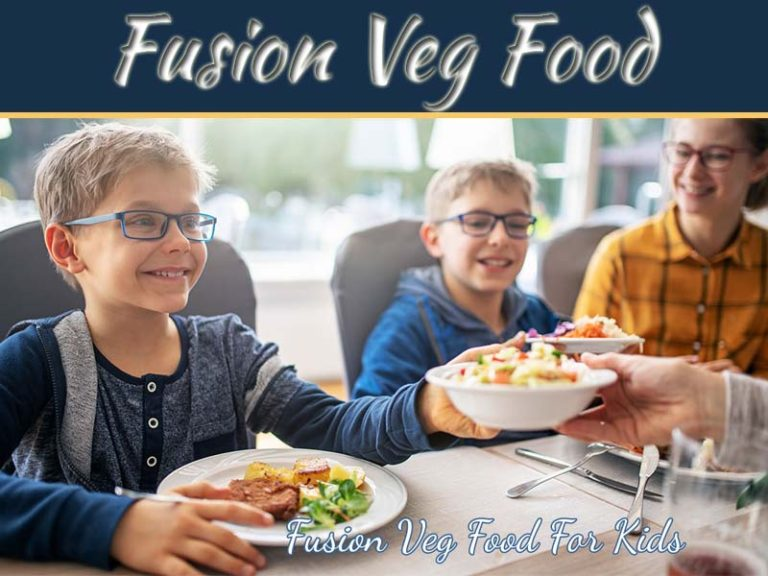 Fusion Veg Food Recipes To Make Your Kid Eat Healthily