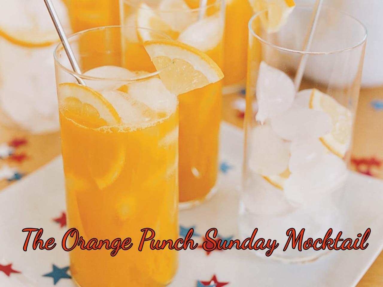 The Orange Punch Sunday Mocktail