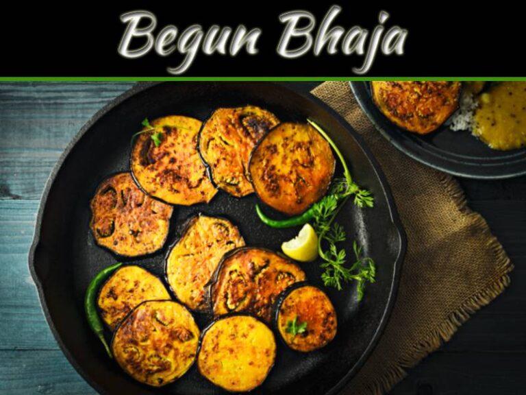 Begun Bhaja – The World Famous Bengali Traditional Dish